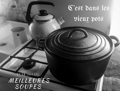 Expression française liée à la cuisine C'est dans les vieux pots qu'on fait les meilleures soupes
