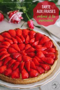 tarte aux fruits frais : fraises sur pâte sablée et crème légère à la verveine