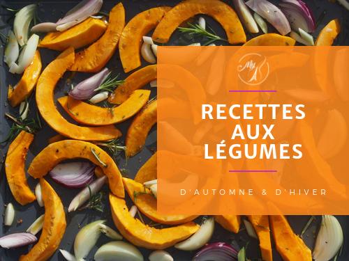 recettes aux légumes d'automne et d'hiver du blog My Parisian Kitchen