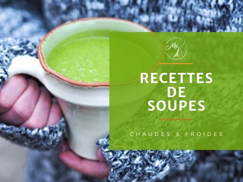Recettes de soupes chaudes et froides du blog culinaire My Parisian Kitchen