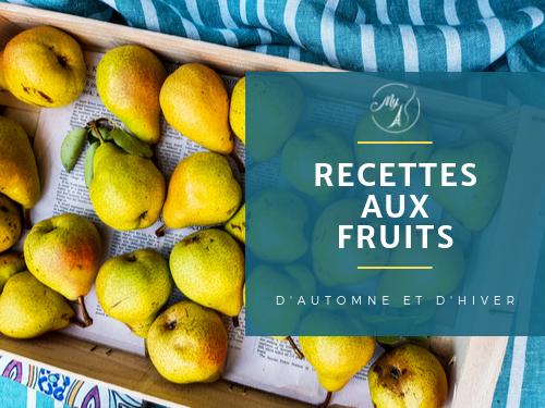 Recettes auc fruits d'automne et d'hiver du blog culinaire My Parisian Kitchen