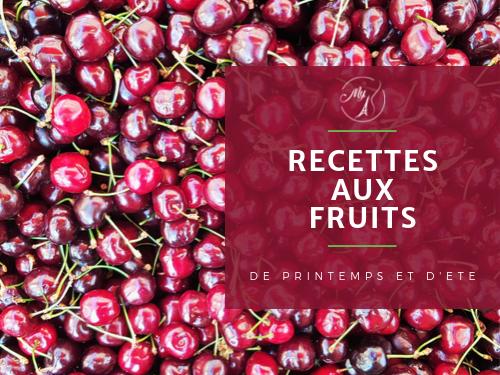 Recettes aux fruits de printemps et d'été du blog culinaire My Parisian Kitchen