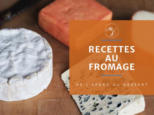 Recettes à base de fromage, de l'entrée au plat au dessert du blog culinaire My Parisian Kitchen
