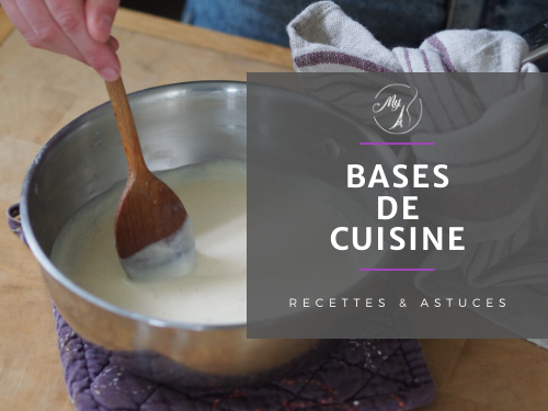 recettes de base de cuisine, trucs et astuces du blog culinaire My Parisian Kitchen