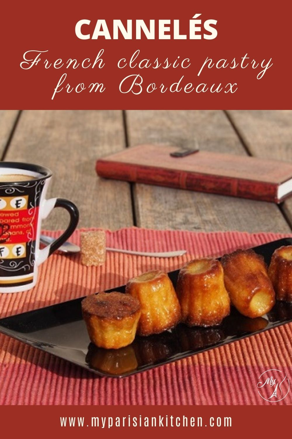 cannele from Bordeaux easy recipe French classic pastry