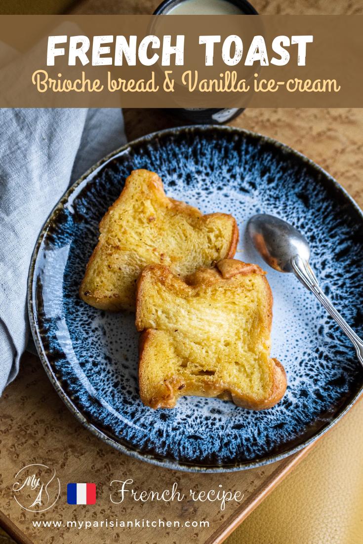 french toast with brioche breand and vanilla ice-cream. No egg and no milk
